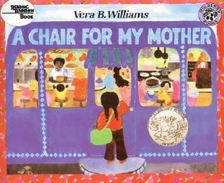 A Chair For My Mother By Vera B Williams Goodreads In 2020 Childrens Books Early Childhood Mother Books