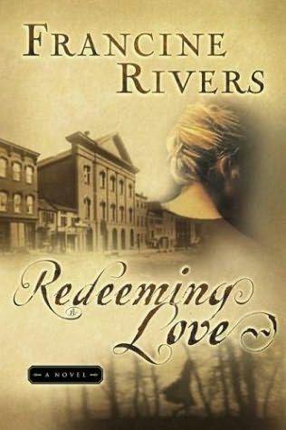 Redeeming Love - Francine Rivers