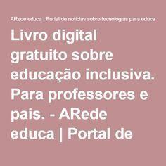 Livro digital gratuito sobre educação inclusiva. Para professores e pais. - ARede educa   Portal de noticias sobre tecnologias para educação