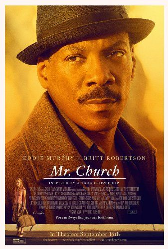 "Directed by Bruce Beresford.  With Eddie Murphy, Britt Robertson, Natascha McElhone, Xavier Samuel. ""Mr. Church"" tells the story of a unique friendship that develops when a little girl and her dying mother retain the services of a talented cook - Henry Joseph Church. What begins as a six month arrangement instead spans into fifteen years and creates a family bond that lasts forever."