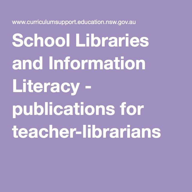 School Libraries and Information Literacy - publications for teacher-librarians
