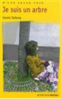 Zalberg, Carole Je suis un arbre Actes Sud junior (D'une seule voix) 978-2-330-01486-5 Fleur, une adolescente, s'occupe seule de sa mère alcoolique. Un jour, Louna arrive dans leur maison. Petit à petit, Fleur apprend à lâcher prise.