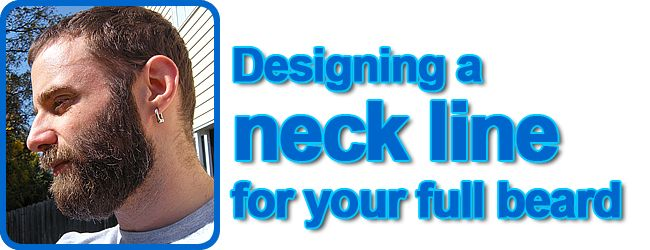 Designing a neck line for your full beard