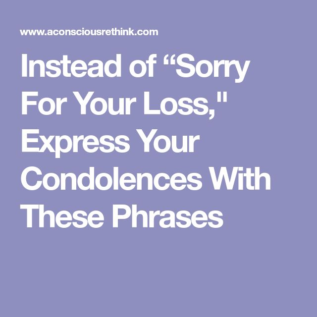 """Instead of """"Sorry For Your Loss,"""" Express Your Condolences With These Phrases"""
