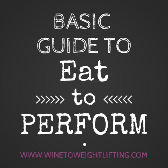 Basic guide to Eat to Perform, an ideal diet for those who Crossfit or do any sort of weight training or resistance training. Diet is based on carb loading around your workouts and not restricting anything. Most people need to eat more calories! For more diet and exercise tips, check out @winetoweights at www.winetoweightlifting.com