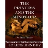 The Princess and the Minotaur (The Kingdom) (Kindle Edition)By Jolene Kendry
