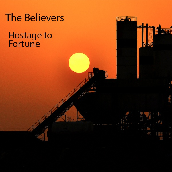 The Believers - Hostage to Fortune