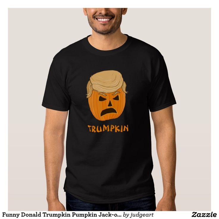 Funny Donald Trumpkin Pumpkin Jack-o-lantern -judgeart's Hilarious Halloween - Presidential Election Mash-Up Design - It's the TRUMPkin! Frowning orange pumpkin with the one-of-a-kind Donald Trump Hair-Do on a Black T-Shirt.