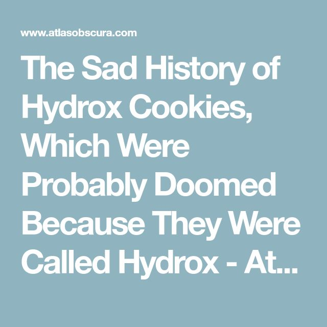 The Sad History of Hydrox Cookies, Which Were Probably Doomed Because They Were Called Hydrox - Atlas Obscura