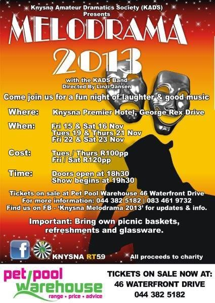 KNYSNA MELODRAMA 2013 Tickets on sale at Pet Pool Warehouse Knysna. Don't miss out on the fun.