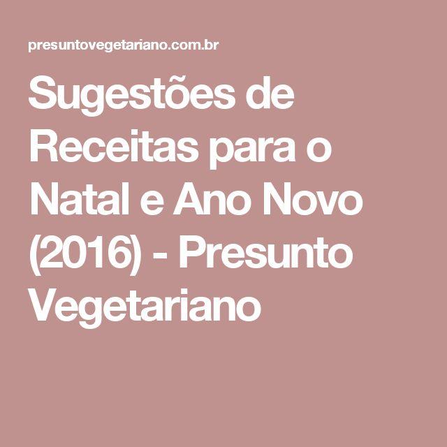 Sugestões de Receitas para o Natal e Ano Novo (2016) - Presunto Vegetariano