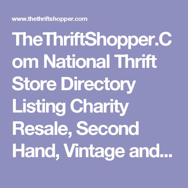 TheThriftShopper.Com National Thrift Store Directory Listing Charity Resale, Second Hand, Vintage and Consignment Shops
