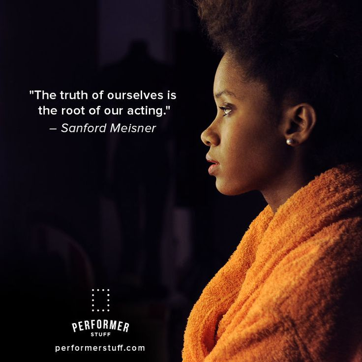 """""""The truth of ourselves is the root of our acting."""" - Sanford Meisner #theatre #acting #performance"""
