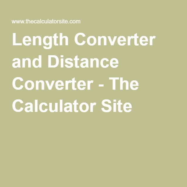 Length Converter and Distance Converter - The Calculator Site