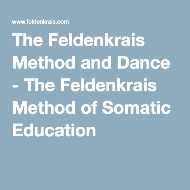 The Feldenkrais Method and Dance - The Feldenkrais Method of Somatic Education