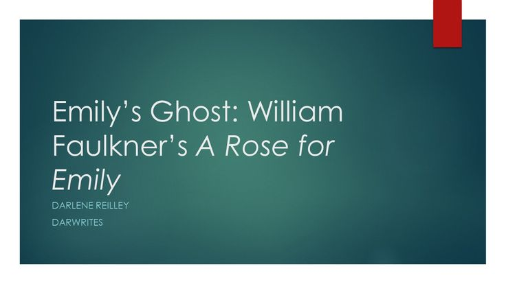a rose for emily and her A rose for emily and other short stories of william faulkner study guide contains a biography of william faulkner, literature essays, quiz questions, major themes.
