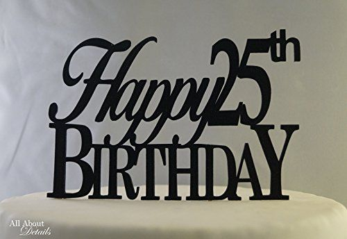 Black Happy 25th Birthday Cake Topper ** Remarkable product available