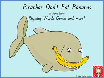 "Rhyming words game cards are included with four rhyming words game instructions for ""Piranhas Don't Eat Bananas"" by Aaron Babley. This is a hands-on activity which is terrific for literacy rotations or fast finishers.Please note that you will need a copy of the picture book to make the best use of this resource.Also included in this resource are bookmarks to promote reading and record new words learnt or being learnt/learned.You may also be interested in my other vocabulary games…"