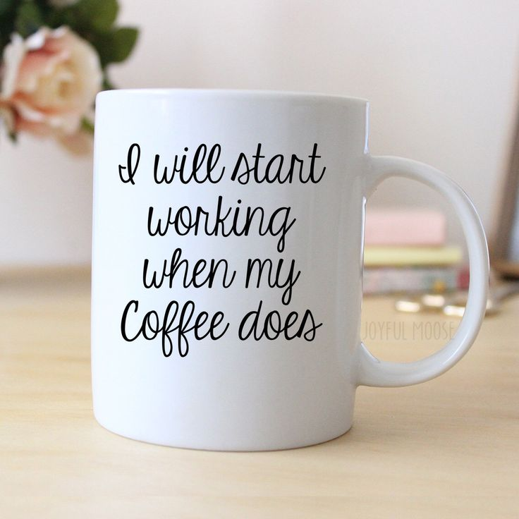 Funny Coffee Lover Gift - Funny Coffee Mug - Funny Gift Coworker - I will start working when my coffee does by JoyfulMoose on Etsy https://www.etsy.com/listing/248756741/funny-coffee-lover-gift-funny-coffee-mug