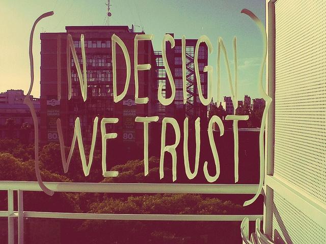 in design we trust, via Flickr.
