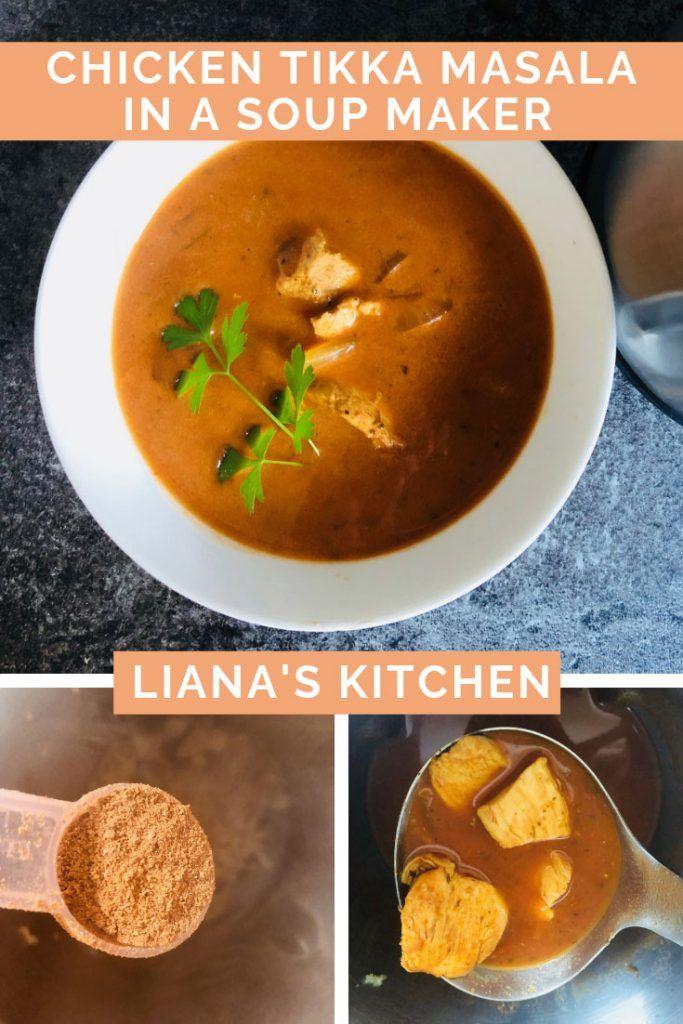 Chicken Tikka Masala Soup In A Soup Maker Recipe Tikka Masala Soup Maker Chicken Tikka