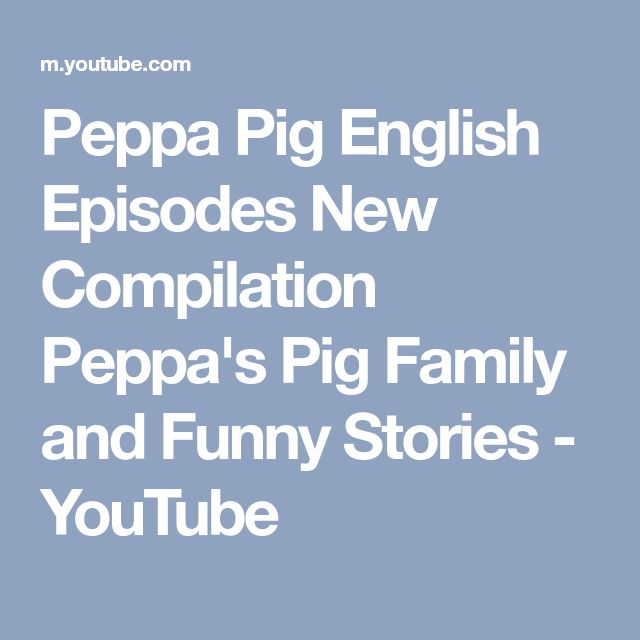 Peppa Pig English Episodes New Compilation Peppa's Pig Family and Funny Stories - YouTube