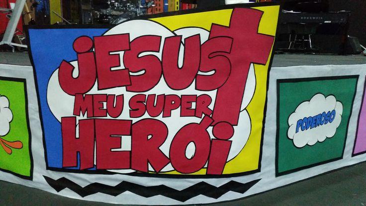 Painel decoração de palco: EBF - Jesus meu super herói.