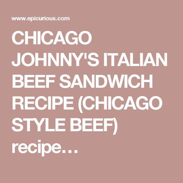 CHICAGO JOHNNY'S ITALIAN BEEF SANDWICH RECIPE (CHICAGO STYLE BEEF) recipe…