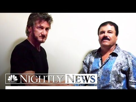 NBC News: Sean Penn Say He Wanted El Chapo Interview to Highlight 'War on Drugs' | NBC Nightly News