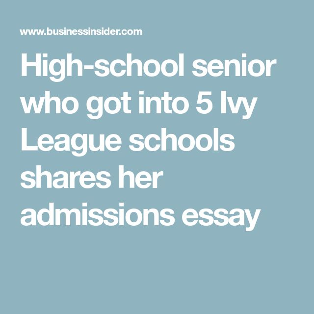 best ivy league schools ideas ivy college ivy  high school senior who got into 5 ivy league schools shares her admissions essay