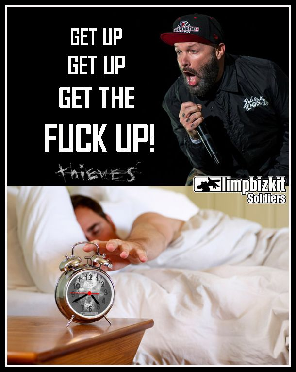 When #FredDurst says get up YOU GET THE FUCK UP!  #LIMPBIZKIT #NM4U #NUMETAL #THIEVES