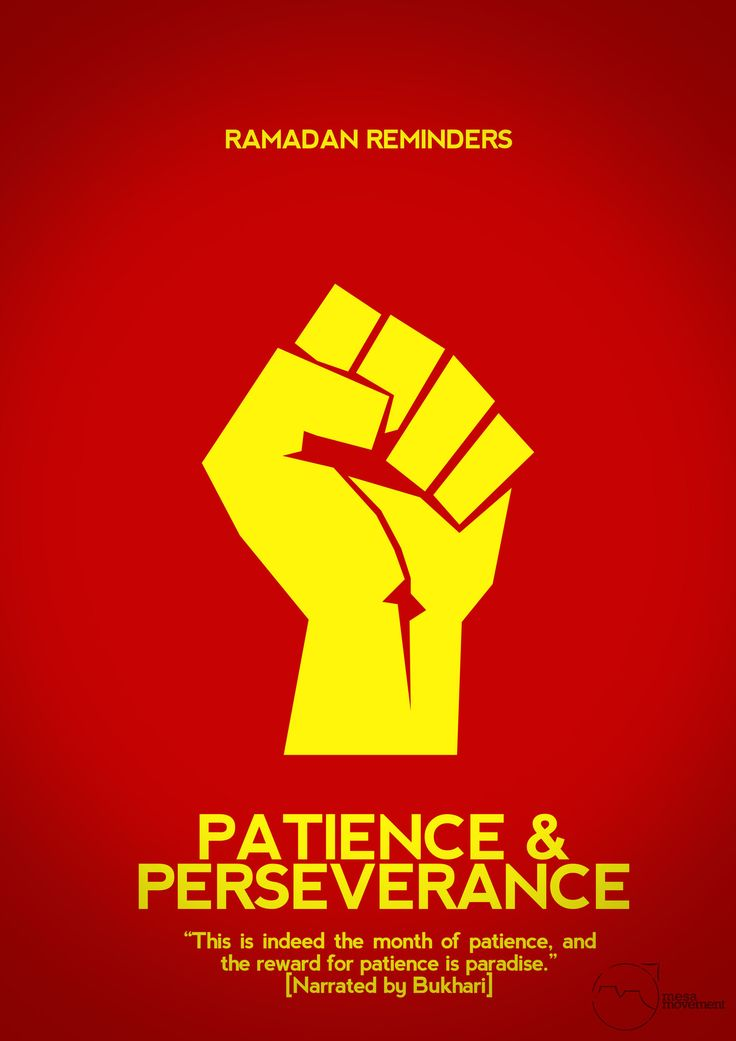 Have patience  perseverence. Ramadan