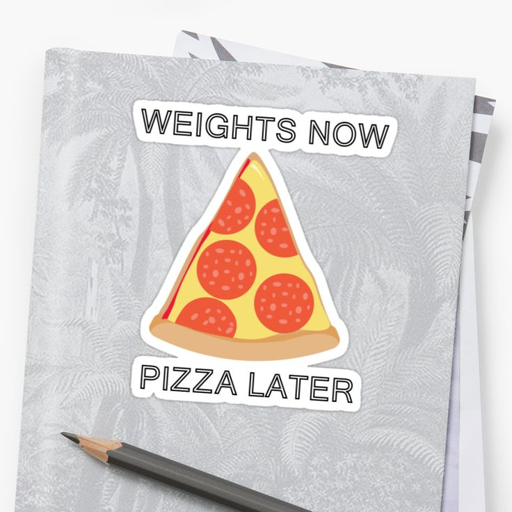 Weights Now Pizza Later Sticker