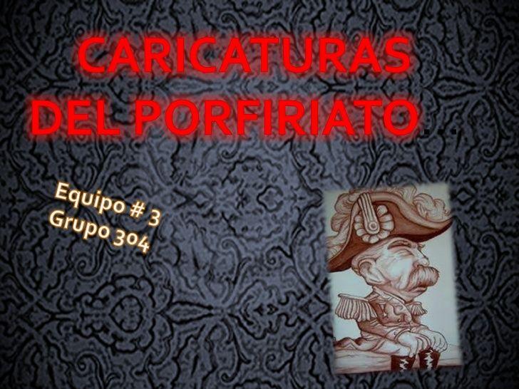 Caricaturas del porfiriato. expo historia