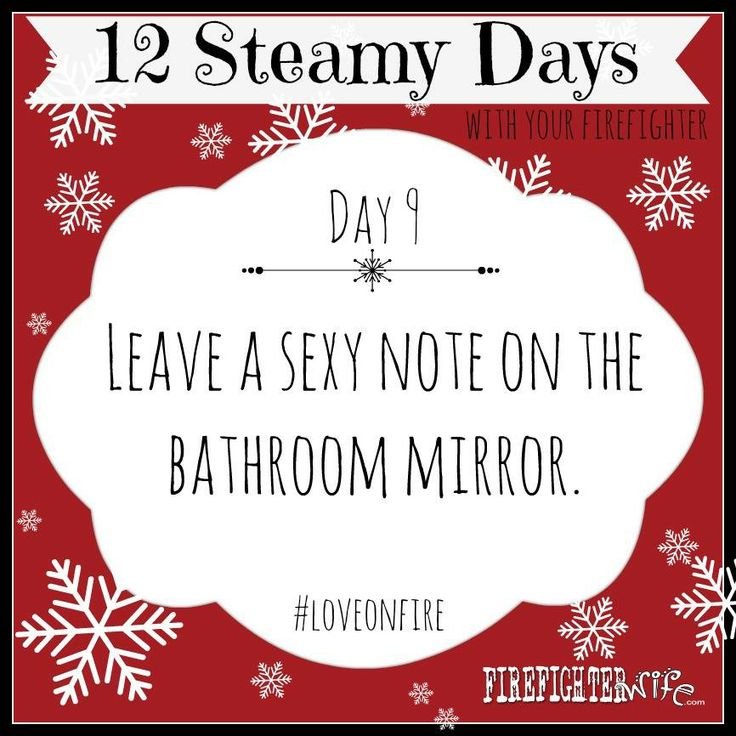 Day 9 of 12 Steamy Days of Christmas for my Firefighter  Lipstick is mega-sexy but a pain to clean. Dry erase marker is the secret. Works nicely on a glass shower door too  It's the element of surprise and the fact that he knows you are thinking of him (naked) that means so much here. Zero cost. 10 seconds of time. There's no excuse. Get out of your comfort zone and do this for your love.  GO!  Read more now!  Get your FREE eBOOK HERE:  http://firefighterwife.com/steamy