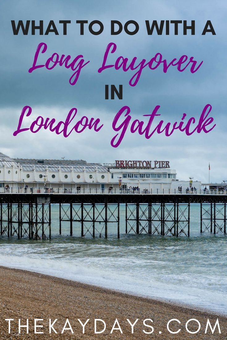 Have a long layover in London's Gatwick airport? Hop on a quick train to Brighton Beach! Here's my story on what I did with a 7-hour layover in Gatwick. | UK | London | England | Layover | Europe | Gatwick Airport | Brighton |