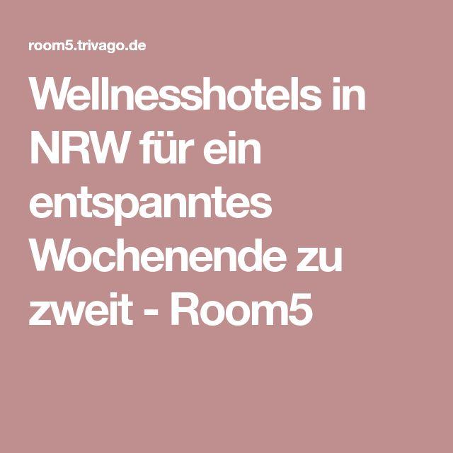 Wellnesshotels in NRW für ein entspanntes Wochenende zu zweit - Room5