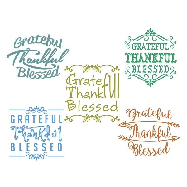 Grateful - Thankful - Blessed Cuttable Design Cut File. Vector, Clipart, Digital Scrapbooking Download, Available in JPEG, PDF, EPS, DXF and SVG. Works with Cricut, Design Space, Cuts A Lot, Make the Cut!, Inkscape, CorelDraw, Adobe Illustrator, Silhouette Cameo, Brother ScanNCut and other software.