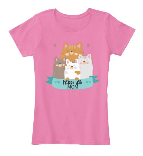 Happy Day Cats Mom True Pink T-Shirt Front