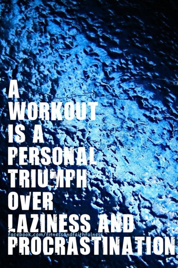 As a terrible procrastinator I feel triumphant every time I get off the treadmill! Yes, I beat my laziness again!!!! lol