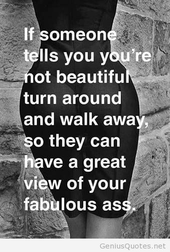 Especially to those who body shame you because your body looks a million times better than theirs and they're jealous.