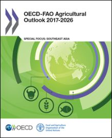 OECD-FAO Agricultural Outlook 2017-2026 (EBOOK) FULL TEXT: http://dx.doi.org/10.1787/agr_outlook-2017-en
