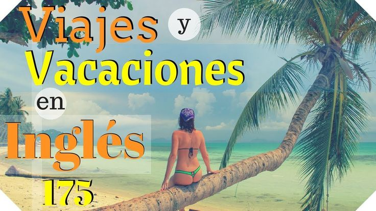 Aprende 175 Frases En Inglés 😎 Viajes y Vacaciones en Inglés✈️🚇 ⛱️😎