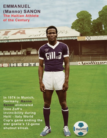 "Emmanuel ""Manno"" Sanon (June 25, 1951 - February 21, 2008) was a Haitian footballer. He starred in the Haiti national football team during its venture into the 1974 FIFA World Cup in Germany."