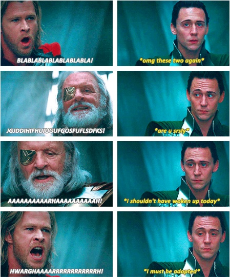 Ehhehehe... I'm pretty sure that of all the Loki-feels, Sassy Loki is my favorite. ;) Someone please give this man's eyebrows an award of their own!<<< I second the motion!