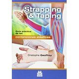 Strapping & taping : guía práctica de las contenciones elásticas : todas las combinaciones posibles / Christophe Geoffroy Badalona : Paidotribo, cop. 2016
