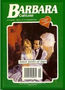KASANDRA. : Solo Portadas y Sinopsis .: H.HISTORICOS...Amor junto al lago - Barbara Cartla...