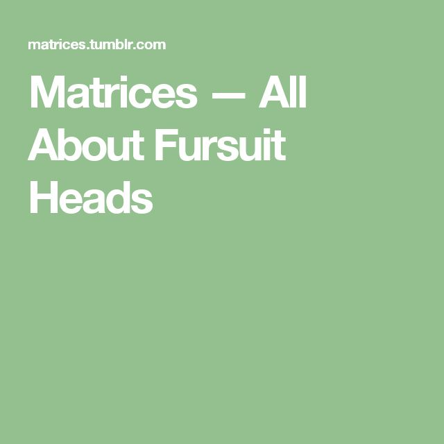 Matrices — All About Fursuit Heads