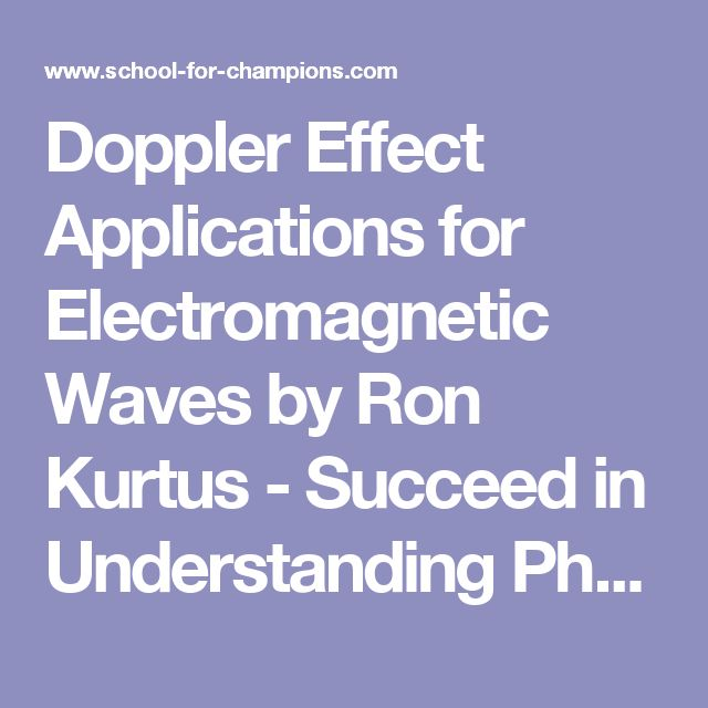 Doppler Effect Applications for Electromagnetic Waves by Ron Kurtus - Succeed in Understanding Physics: School for Champions