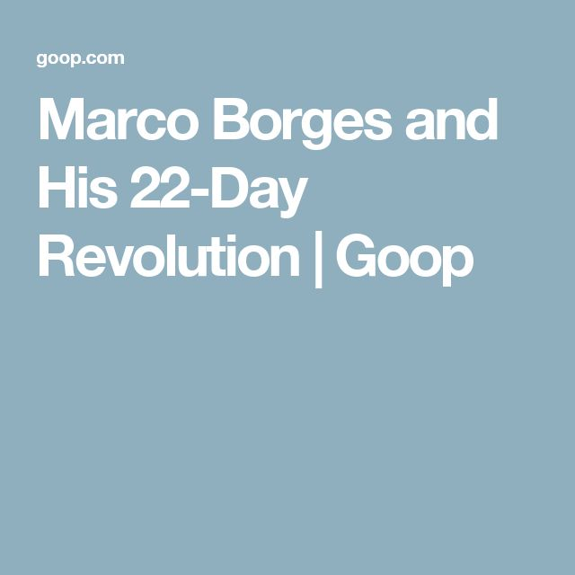 Marco Borges and His 22-Day Revolution   Goop